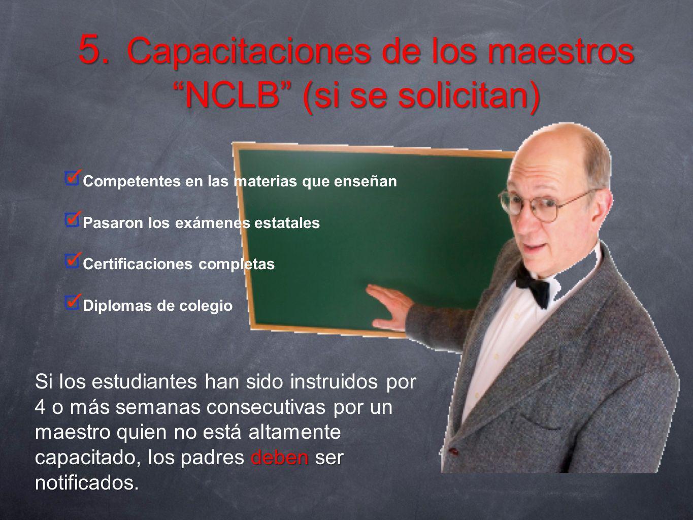 5. Capacitaciones de los maestros NCLB (si se solicitan)