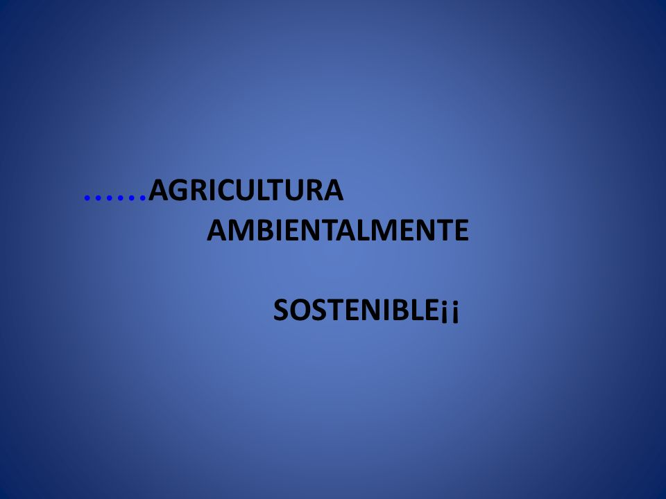 ……AGRICULTURA AMBIENTALMENTE