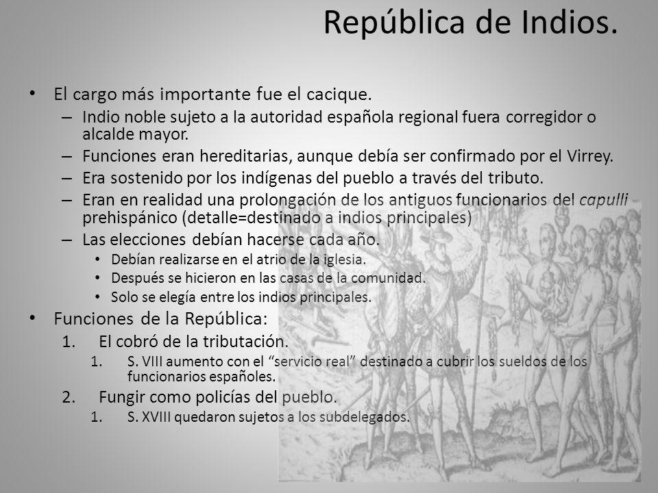 República de Indios. El cargo más importante fue el cacique.