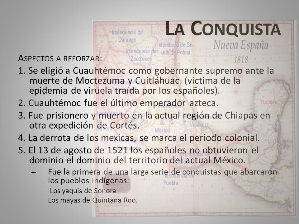 La Conquista Aspectos a reforzar: