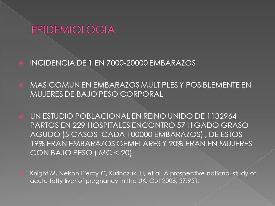 EPIDEMIOLOGIA INCIDENCIA DE 1 EN 7000-20000 EMBARAZOS