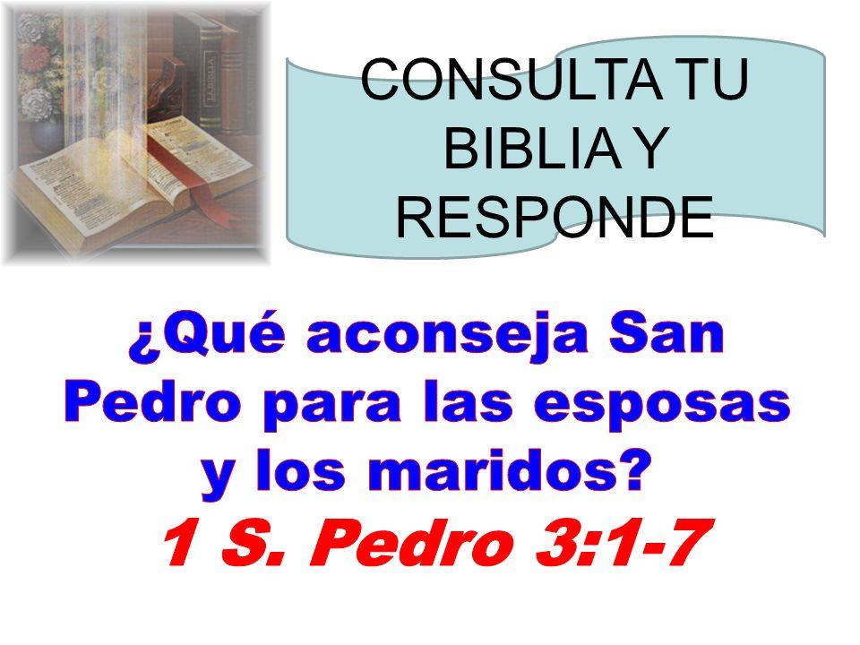 1 S. Pedro 3:1-7 CONSULTA TU BIBLIA Y RESPONDE