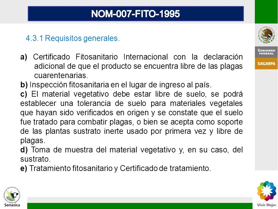 NOM-007-FITO-1995 4.3.1 Requisitos generales.