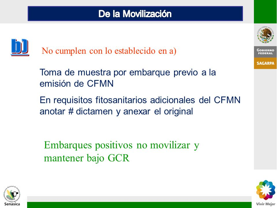 b) Embarques positivos no movilizar y mantener bajo GCR