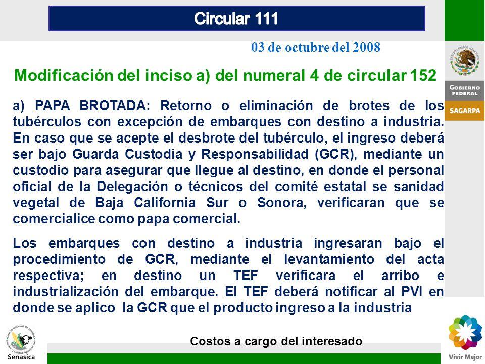 Modificación del inciso a) del numeral 4 de circular 152