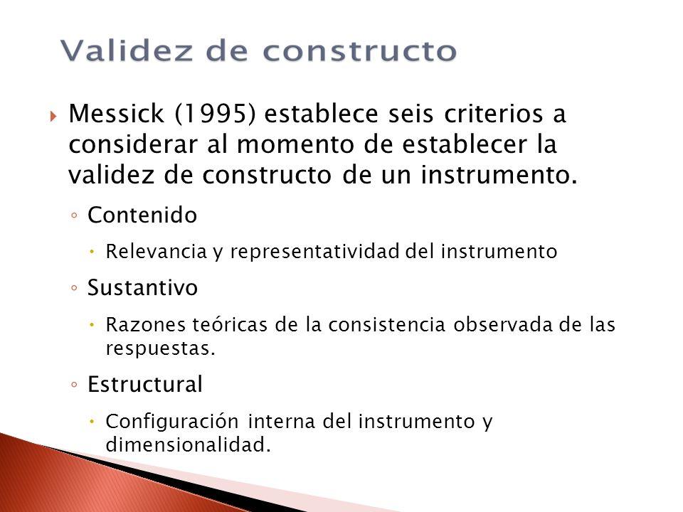 Messick (1995) establece seis criterios a considerar al momento de establecer la validez de constructo de un instrumento.