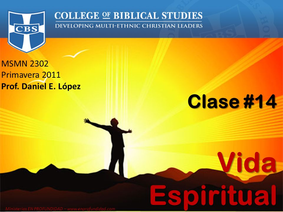 Vida Espiritual Clase #14 MSMN 2302 Primavera 2011