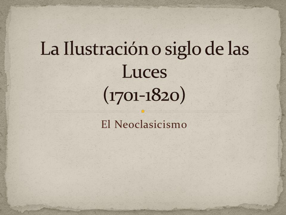 La Ilustración o siglo de las Luces (1701-1820)
