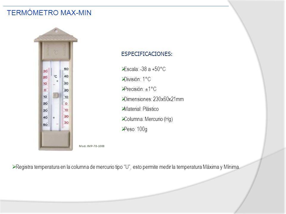 TERMÓMETRO MAX-MIN ESPECIFICACIONES: Escala: -38 a +50°C División: 1°C