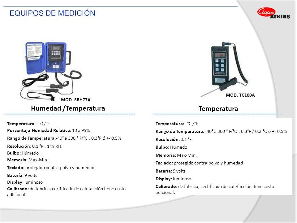 EQUIPOS DE MEDICIÓN Humedad /Temperatura Temperatura MOD. TC100A