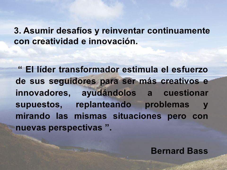 3. Asumir desafíos y reinventar continuamente con creatividad e innovación.