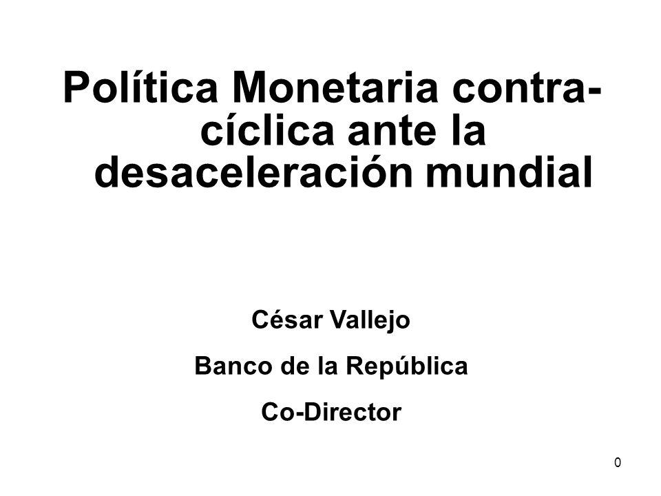 Política Monetaria contra-cíclica ante la desaceleración mundial