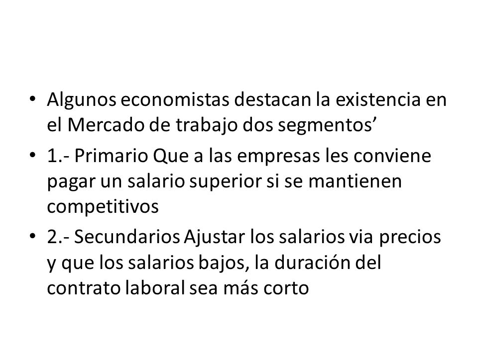 Algunos economistas destacan la existencia en el Mercado de trabajo dos segmentos'