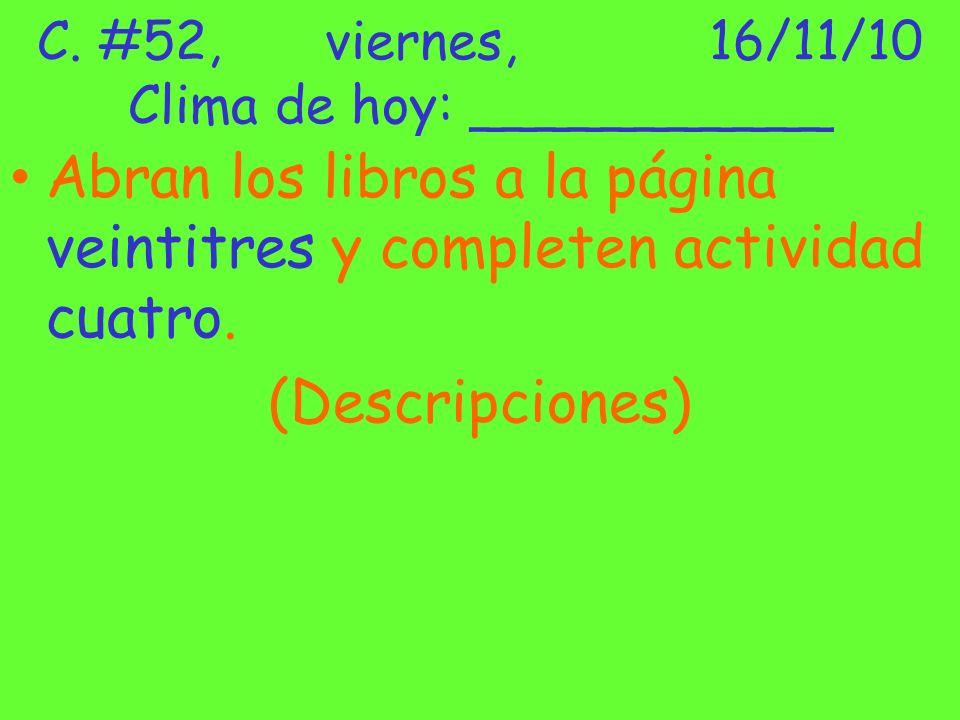 C. #52, viernes, 16/11/10 Clima de hoy: ___________