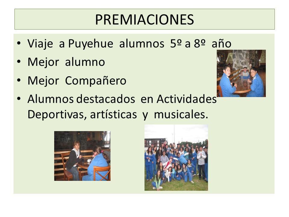 PREMIACIONES Viaje a Puyehue alumnos 5º a 8º año Mejor alumno