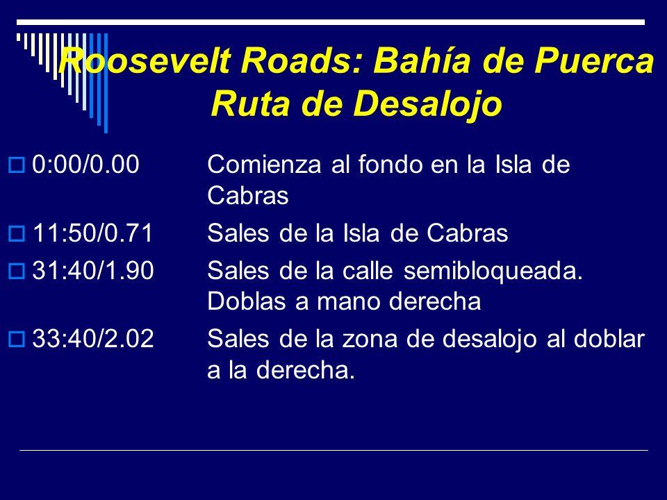 Roosevelt Roads: Bahía de Puerca Ruta de Desalojo