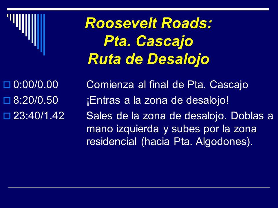 Roosevelt Roads: Pta. Cascajo Ruta de Desalojo