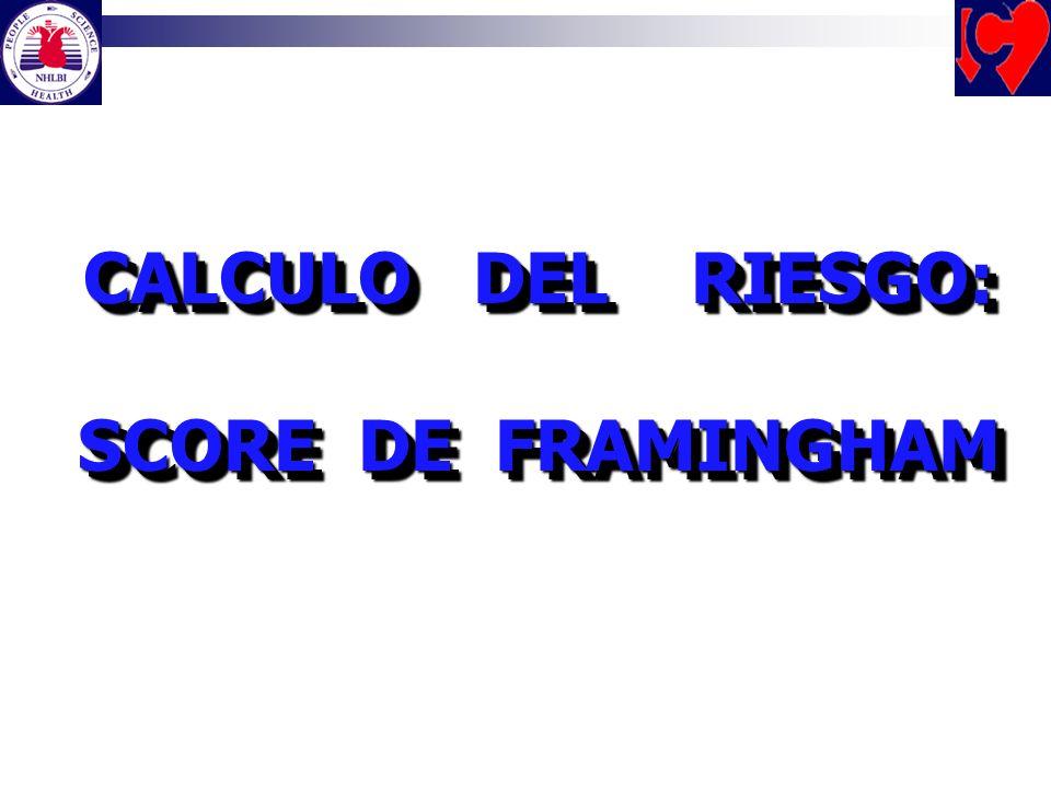 CALCULO DEL RIESGO: SCORE DE FRAMINGHAM