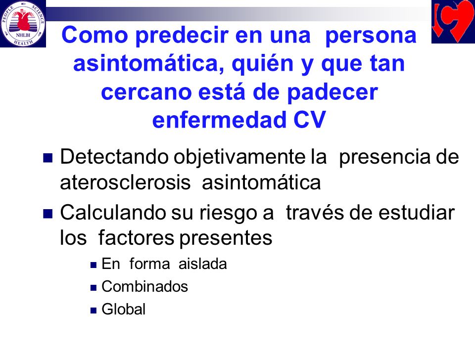 Como predecir en una persona asintomática, quién y que tan cercano está de padecer enfermedad CV
