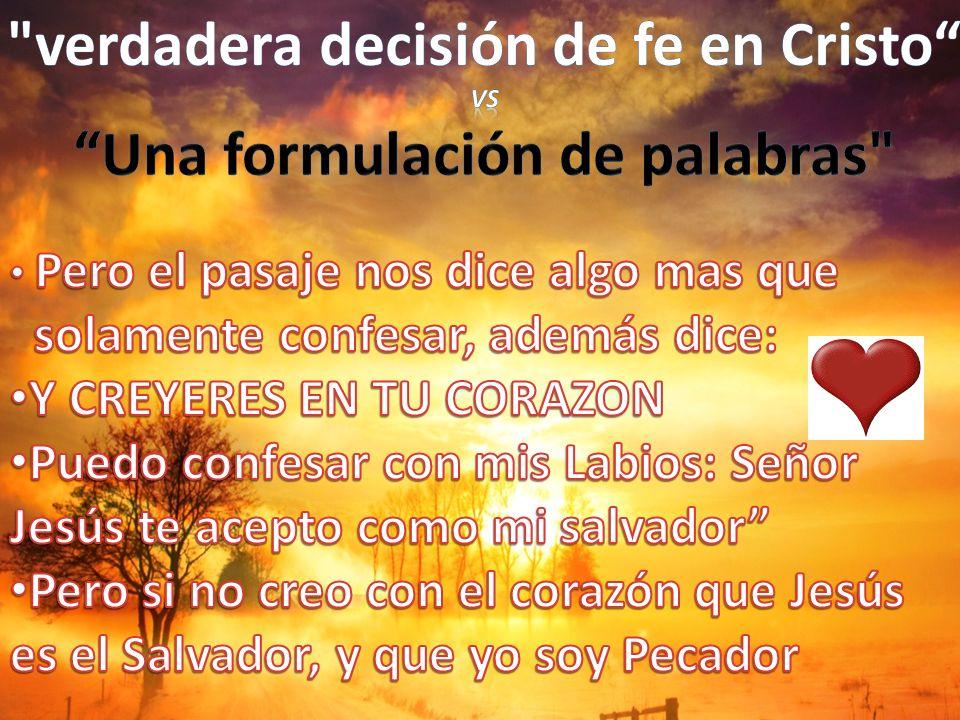 verdadera decisión de fe en Cristo VS Una formulación de palabras