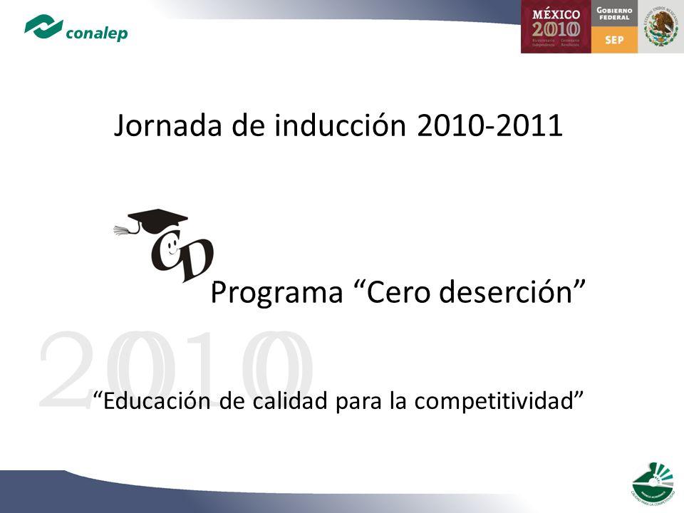 2010 0 0 Jornada de inducción 2010-2011 Programa Cero deserción