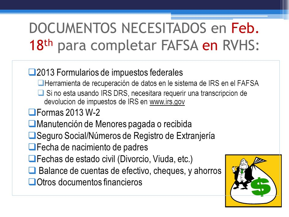 DOCUMENTOS NECESITADOS en Feb. 18th para completar FAFSA en RVHS: