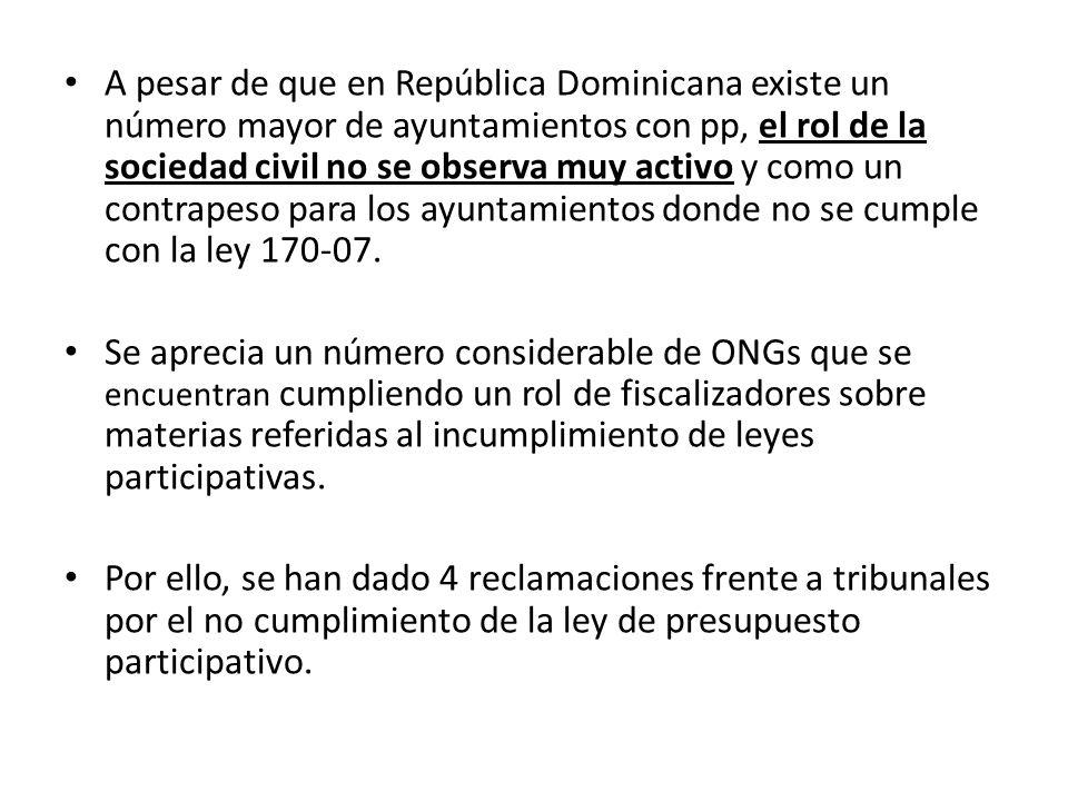 A pesar de que en República Dominicana existe un número mayor de ayuntamientos con pp, el rol de la sociedad civil no se observa muy activo y como un contrapeso para los ayuntamientos donde no se cumple con la ley 170-07.