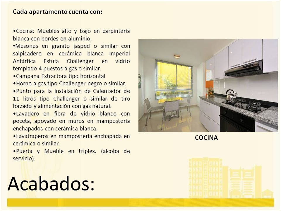 Acabados: Cada apartamento cuenta con: COCINA