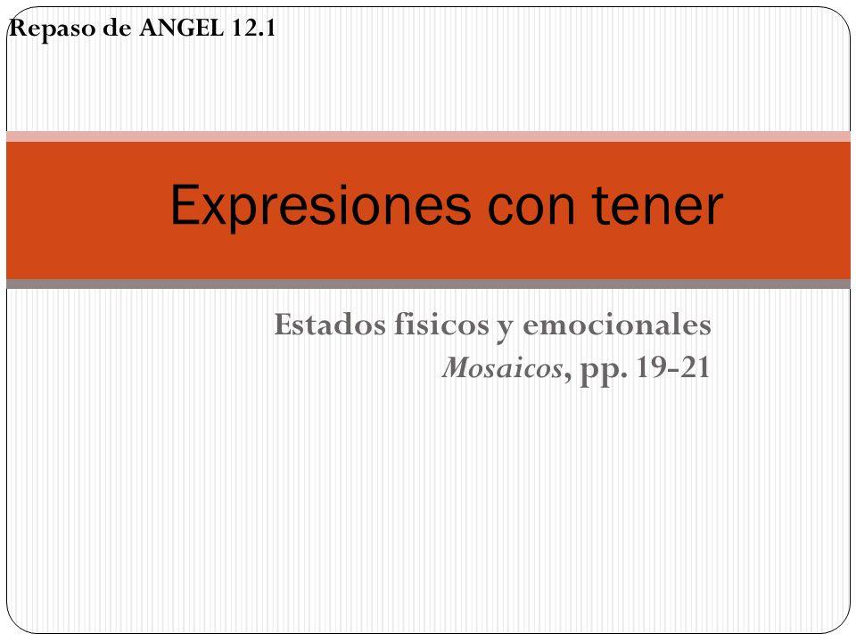 Estados fisicos y emocionales Mosaicos, pp. 19-21