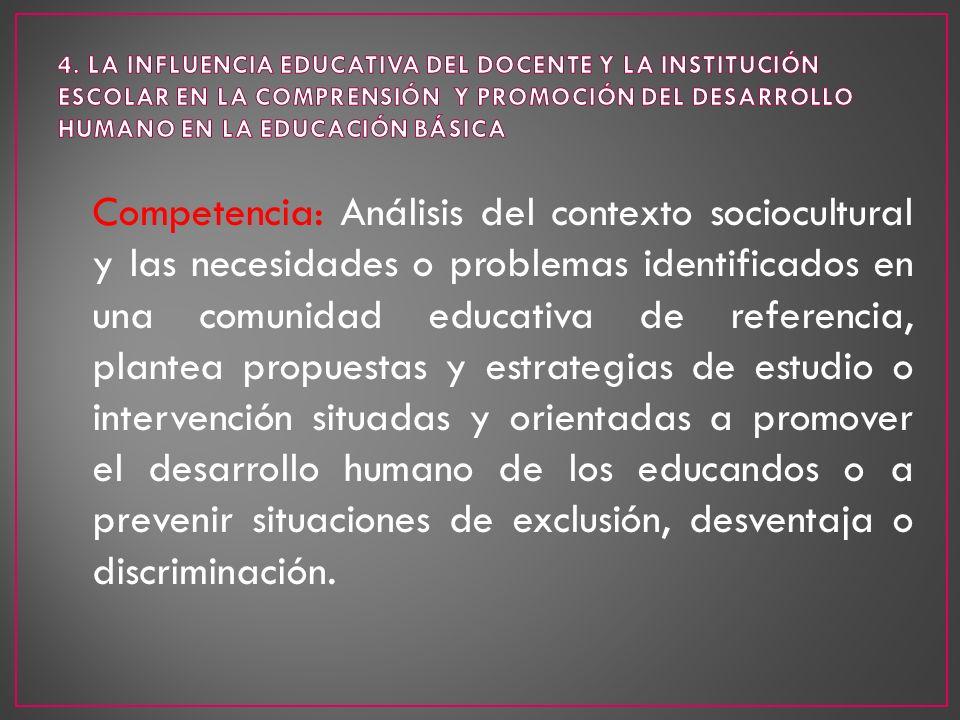 4. LA INFLUENCIA EDUCATIVA DEL DOCENTE Y LA INSTITUCIÓN ESCOLAR EN LA COMPRENSIÓN Y PROMOCIÓN DEL DESARROLLO HUMANO EN LA EDUCACIÓN BÁSICA