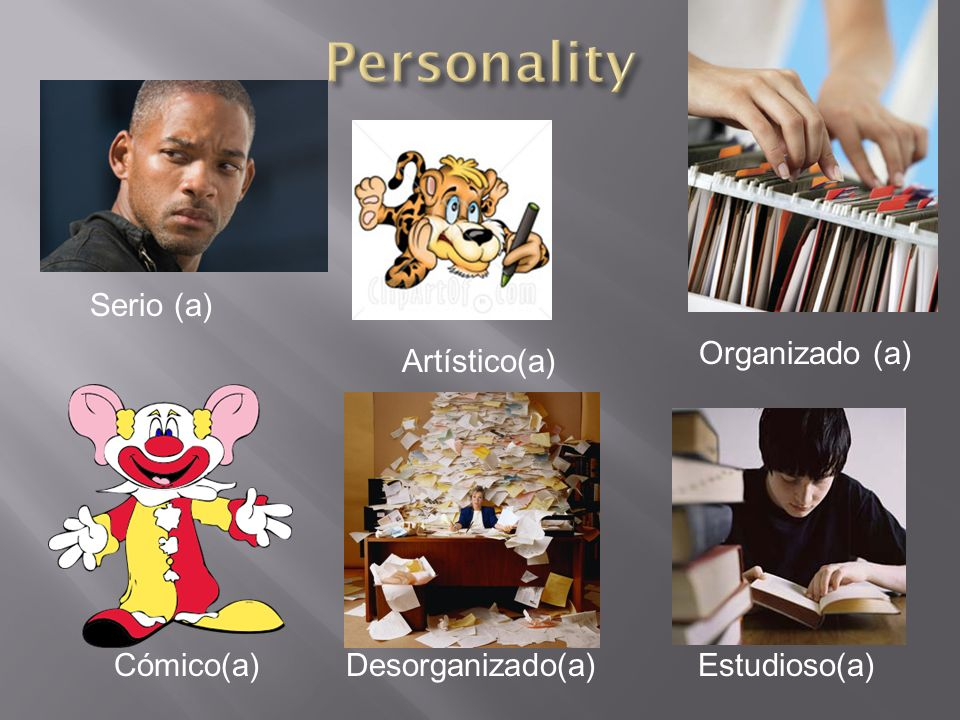 Personality Serio (a) Organizado (a) Artístico(a) Cómico(a)