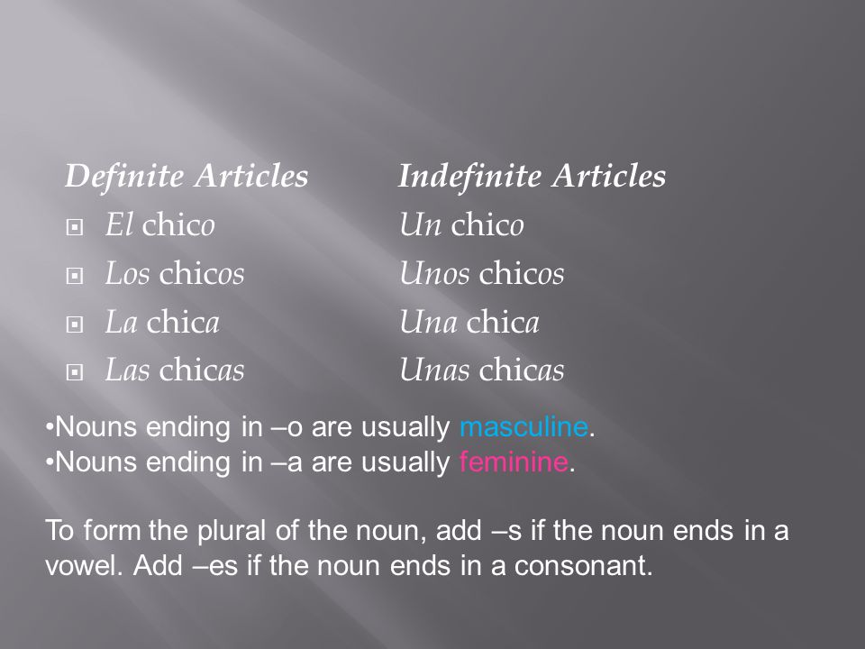 Definite Articles Indefinite Articles El chico Un chico