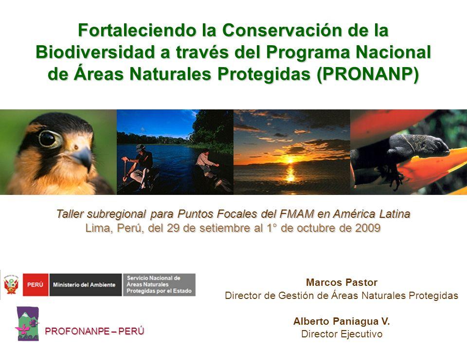 Fortaleciendo la Conservación de la Biodiversidad a través del Programa Nacional de Áreas Naturales Protegidas (PRONANP)