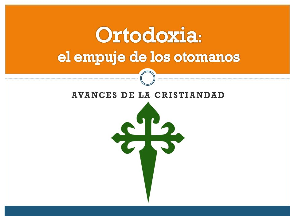 Ortodoxia: el empuje de los otomanos