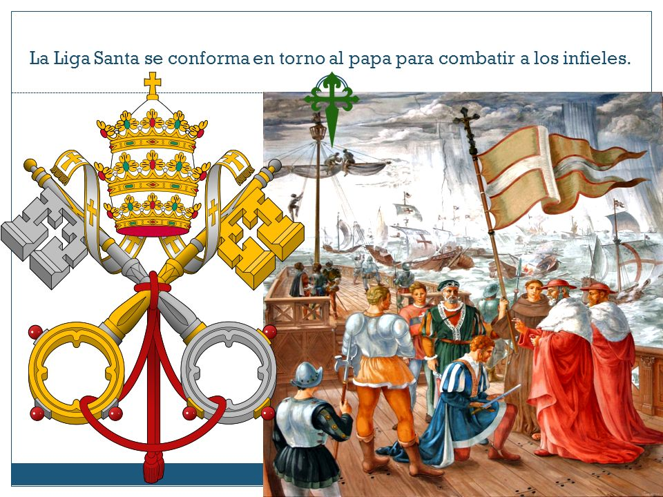 La Liga Santa se conforma en torno al papa para combatir a los infieles.