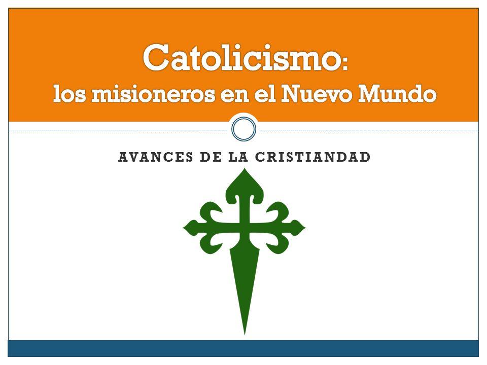 Catolicismo: los misioneros en el Nuevo Mundo