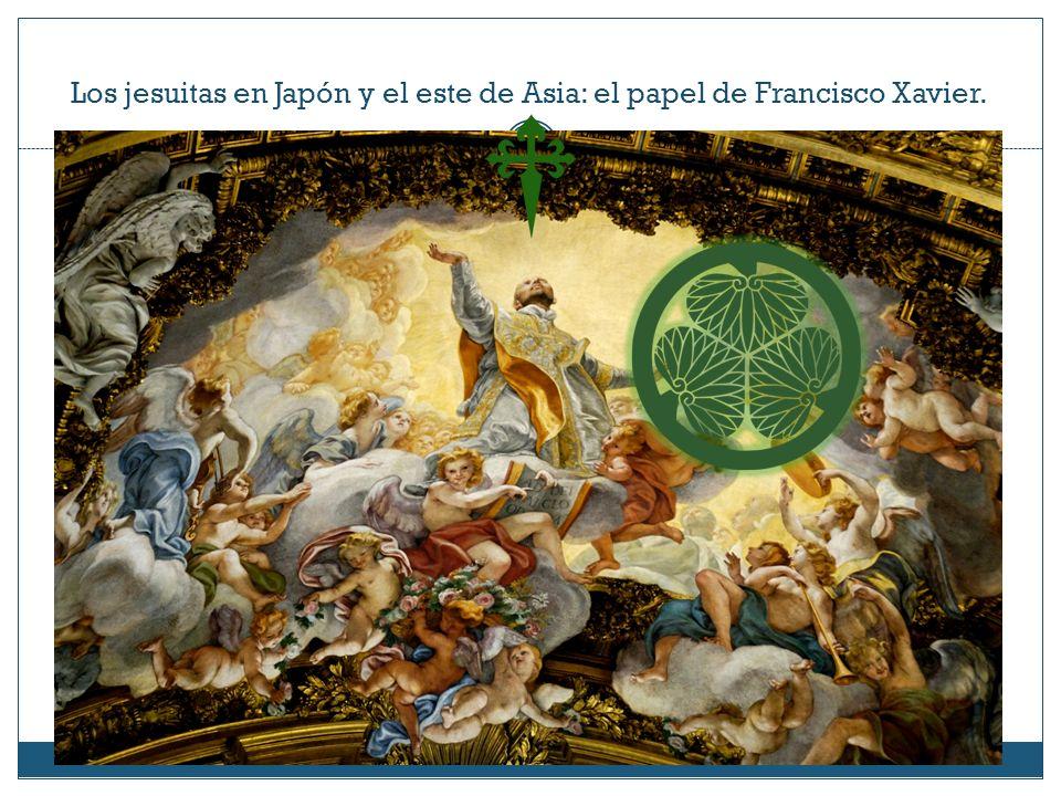 Los jesuitas en Japón y el este de Asia: el papel de Francisco Xavier.
