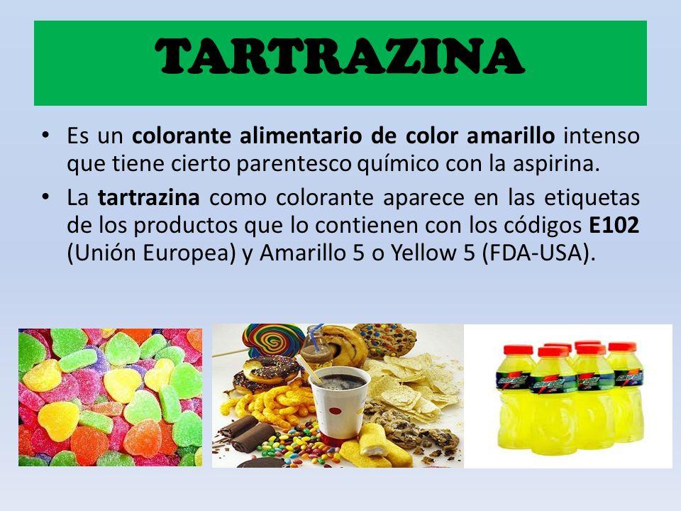 TARTRAZINA Es un colorante alimentario de color amarillo intenso que tiene cierto parentesco químico con la aspirina.