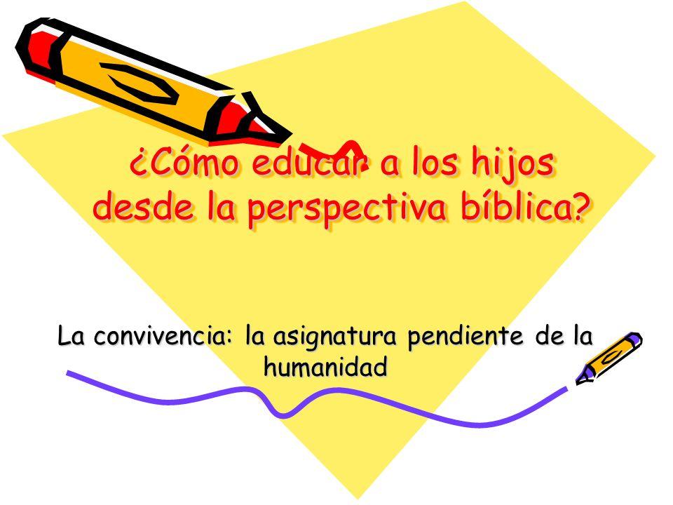 ¿Cómo educar a los hijos desde la perspectiva bíblica