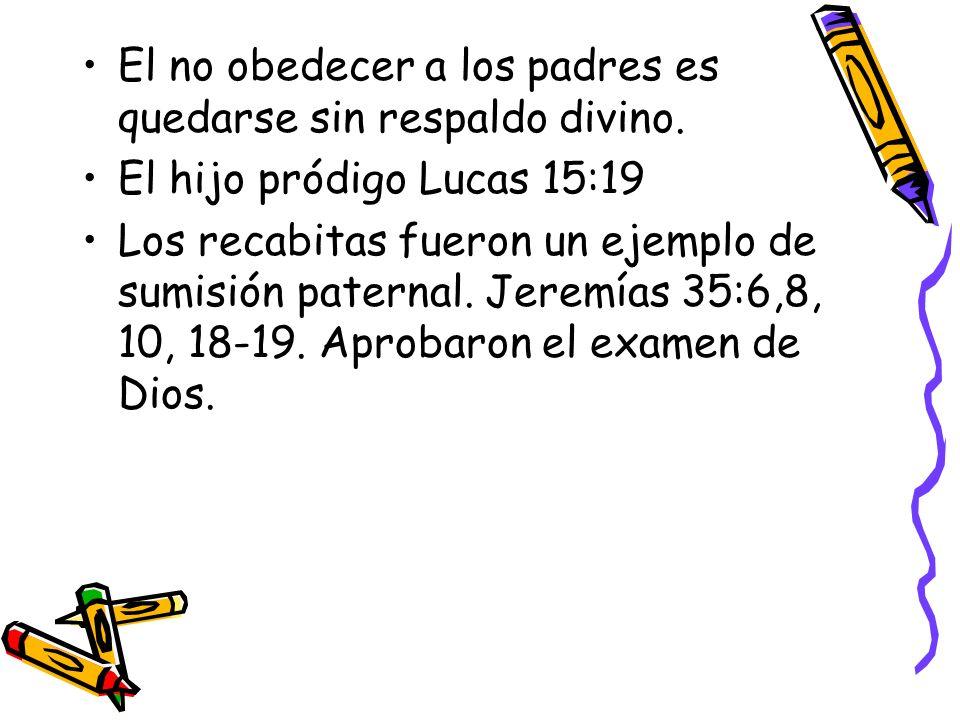 El no obedecer a los padres es quedarse sin respaldo divino.