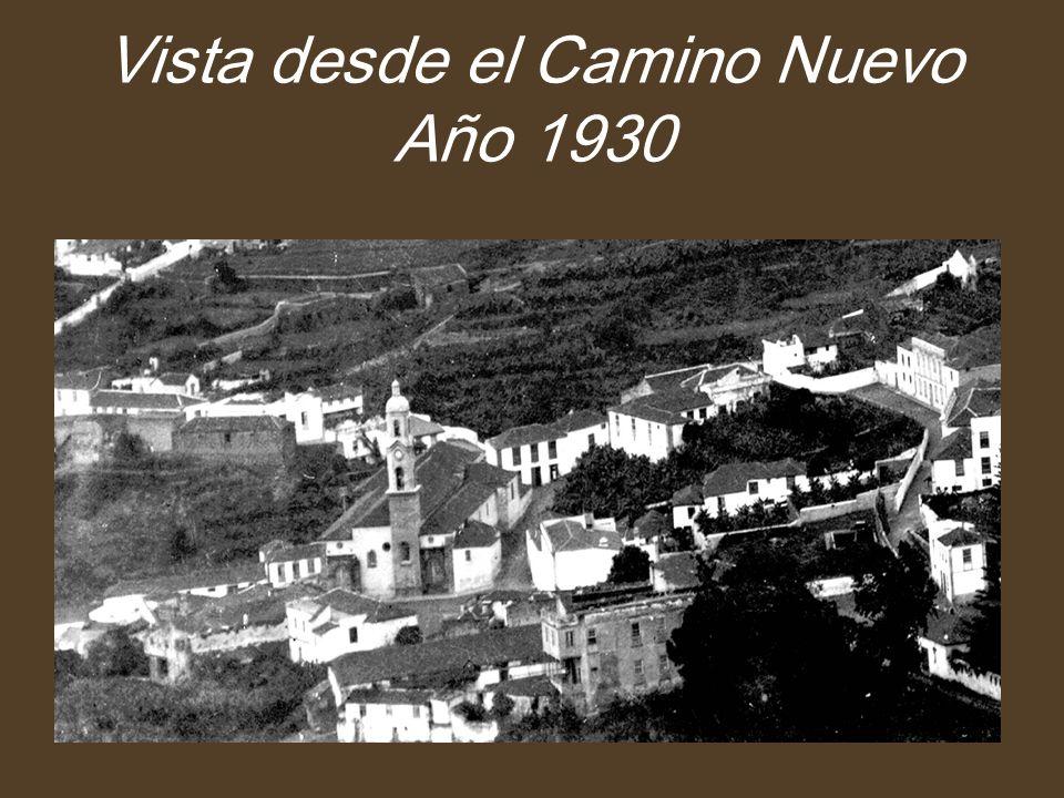 Vista desde el Camino Nuevo Año 1930