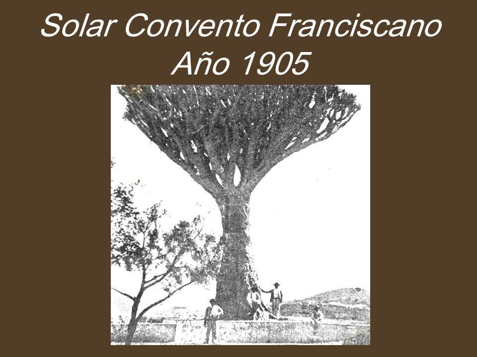 Solar Convento Franciscano Año 1905