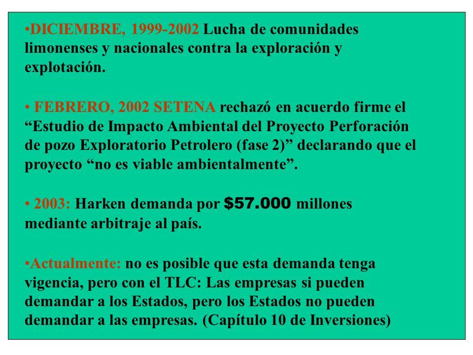 •DICIEMBRE, 1999-2002 Lucha de comunidades limonenses y nacionales contra la exploración y explotación.