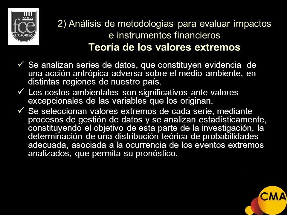 2) Análisis de metodologías para evaluar impactos e instrumentos financieros Teoría de los valores extremos