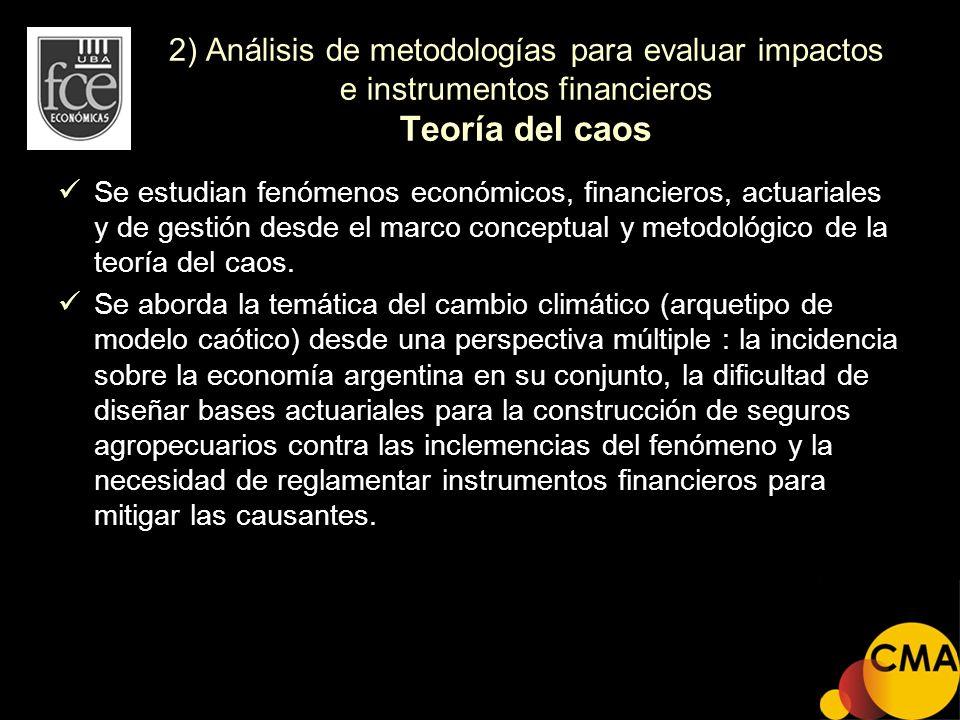 2) Análisis de metodologías para evaluar impactos e instrumentos financieros Teoría del caos
