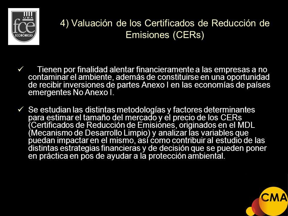4) Valuación de los Certificados de Reducción de Emisiones (CERs)