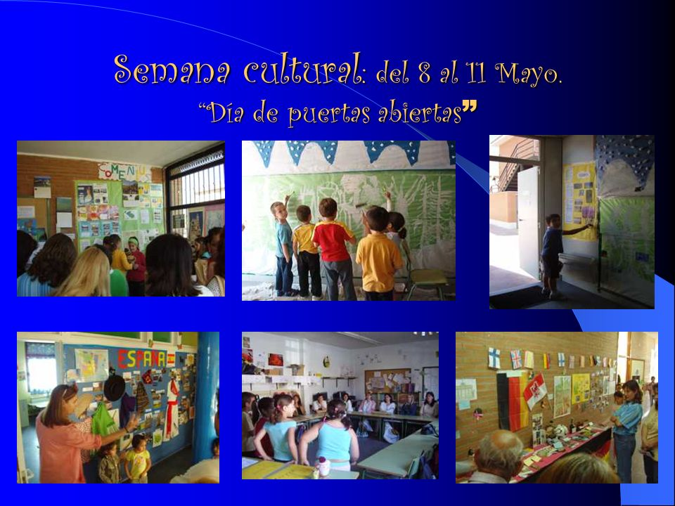 Semana cultural: del 8 al 11 Mayo. Día de puertas abiertas
