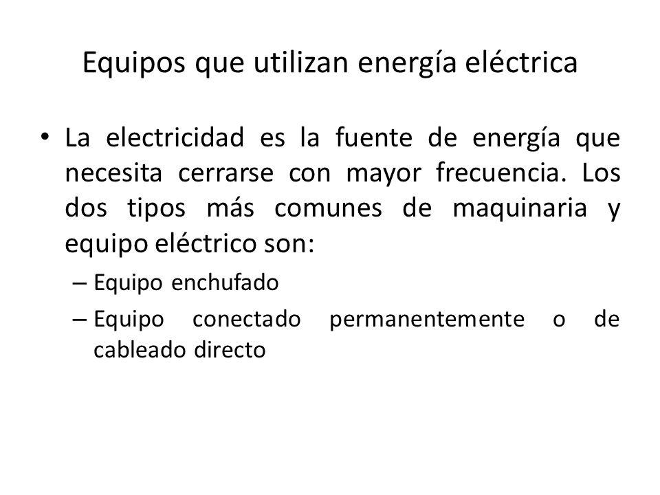 Equipos que utilizan energía eléctrica