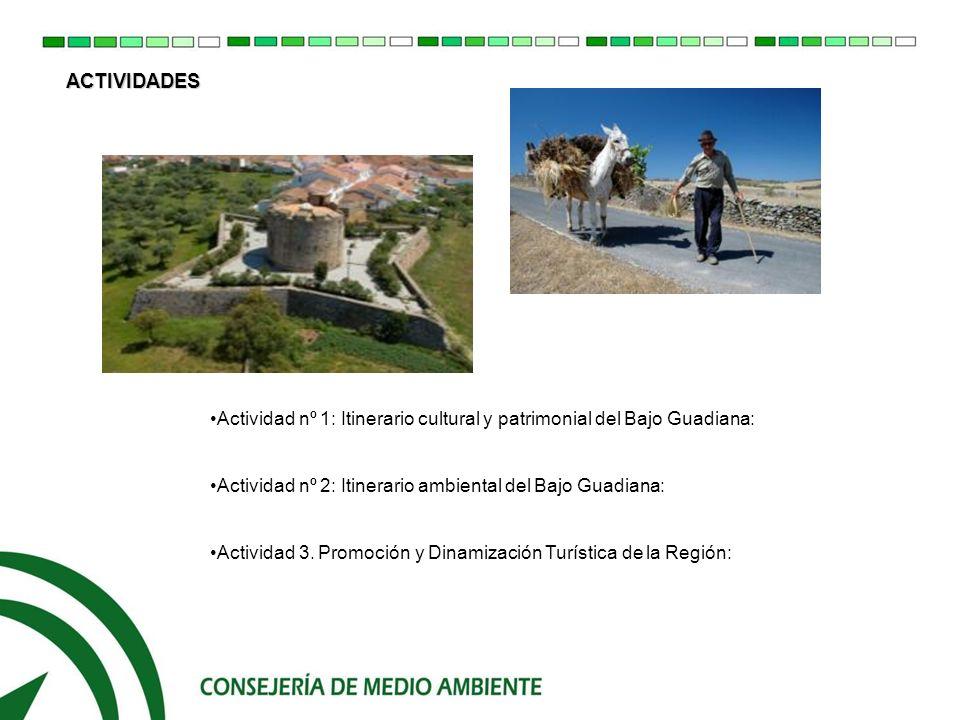 ACTIVIDADES Actividad nº 1: Itinerario cultural y patrimonial del Bajo Guadiana: Actividad nº 2: Itinerario ambiental del Bajo Guadiana: