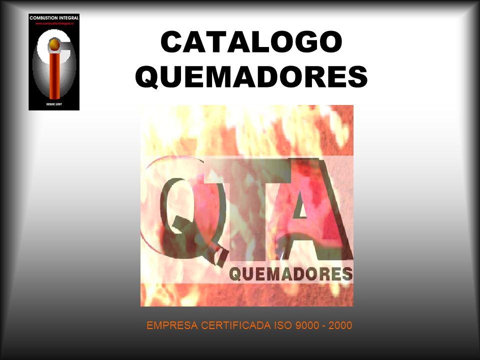 CATALOGO QUEMADORES EMPRESA CERTIFICADA ISO 9000 - 2000
